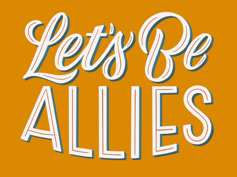 Let's Be Allies letsbeallies community handdrawntype daily type script handdrawn type lettering type handdrawn typography