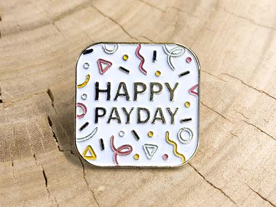 Happy Payday ✨ typography swag illustration confetti pin lapelpin enamelpin