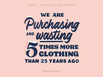 Small Changes, Big Impact slowfashion fast fashion environment eco friendly eco daily type handdrawn type script handdrawntype type handdrawn lettering typography