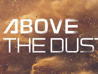 Above The Dust