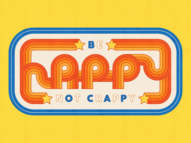 Happy Not Crappy WIP retro illustrator blue orange typography design lettering type colour illustration