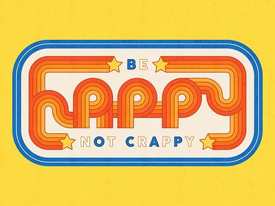 Happy Not Crappy WIP retro illustrator blue orange typography design lettering type colour illustration