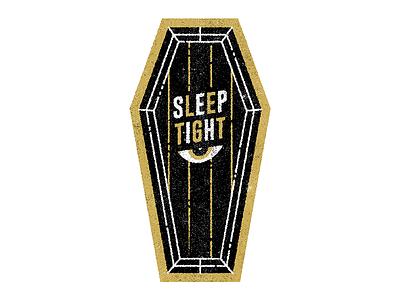 Sleep Tight texture illustration lols grave eye coffin tattoos tattoo