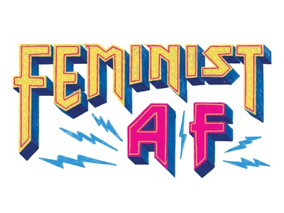 Feminist As F*ck