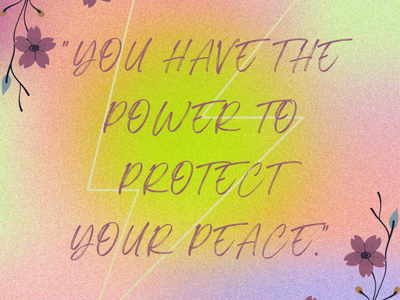 """""""YOU HAVE THE POWER TO PROTECT YOUR PEACE"""" infographics social media posts branding instagram post digital art positive quote graphic design illustration design"""