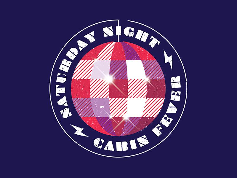 Saturday Night Cabin Fever dance party cabin fever cabin flannel disco