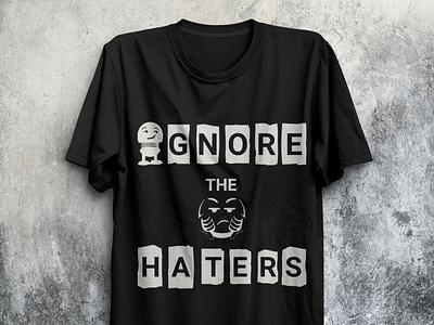 Ignore the Haters T-shirt design logo design graphic design design t-shirt tshirt typography t-shirtdesign logo t-shirt minimalistic minimal branding