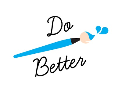 Do better quote creative create paint pìncel canvas brush motivational motiovation illustration draw badge
