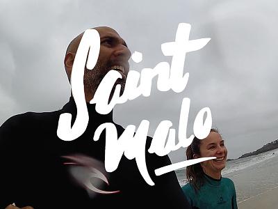 Saint Malo custom lettering typography hand type vlog travel france saint-malo