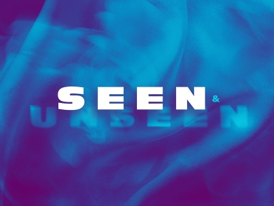 Seen & Unseen visible invisible holy spirit unseen seen