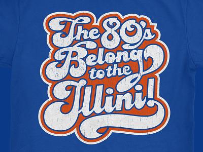 The 80's Belong to the Illini 80s shirt illini illinois