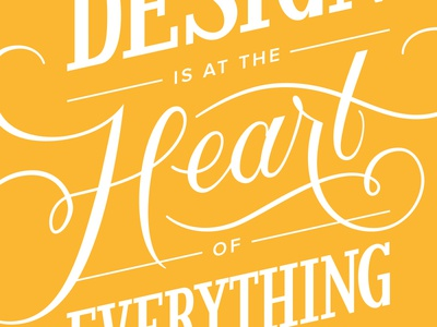 Design is at the heart of everything we do