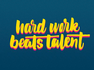 Hardwork handtype brush type script lettering hand lettering calligraphy typography design creative south cs15