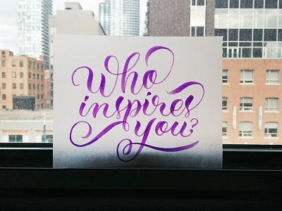 Who inspires you? lettering inspiration hand lettering brush lettering typography design