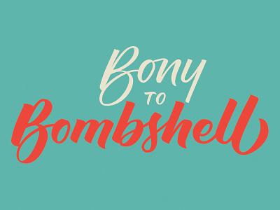 Bony to Bombshell brush lettering script type design logo lettering