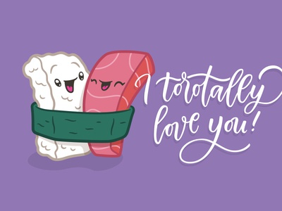 Torotally love you! hand lettering lettering illustration puns card yum toro pals sushi valentine