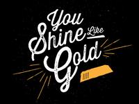 You Shine Like Gold