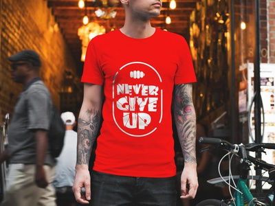 "T Shirt Design ""Never give up"" motivational t shirt typography t shirt design typography t shirt motivational inspiration vectorart illustraion fabric fashion typogaphy t shirt"