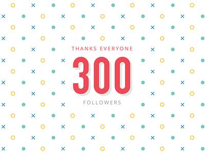 300 followers! follow me design dribbble 300 thank you thankyou thanks followers