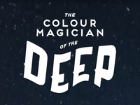 The Colour Magician of the Deep