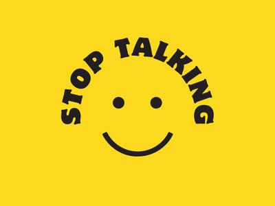Stop Talking negative negativespace smiley happy minimal bright color typography vector illustration