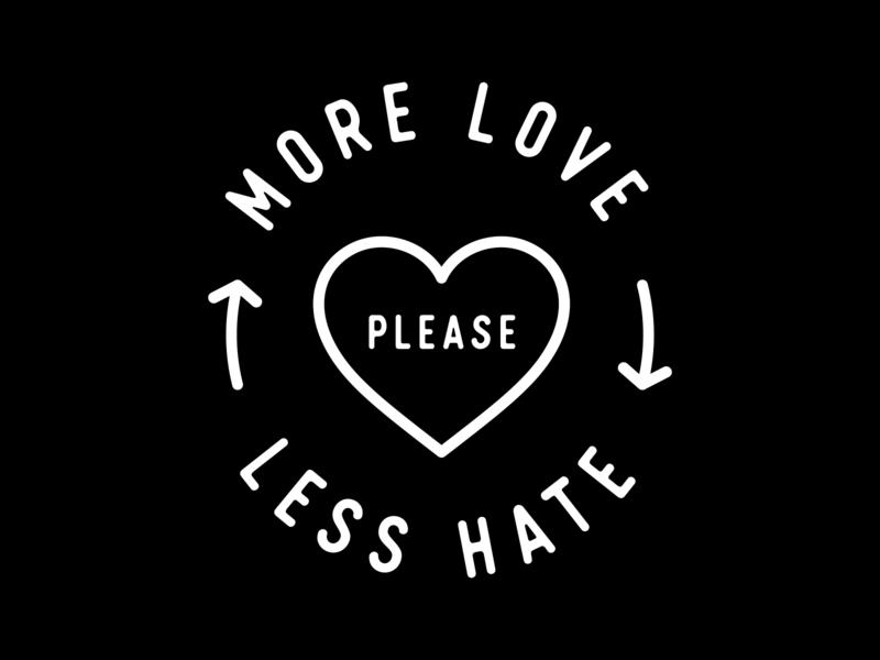 More Love, Less Hate blm blacklivesmatter pride simple minimal vector typogaphy hate good vibes love peace good