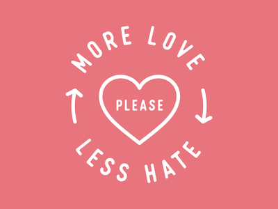 More Love,  Less Hate minimal simple nice good typography peace hate love