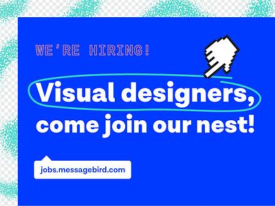 We're hiring! hiring visual designer communications messagebird careers jobs vacancy
