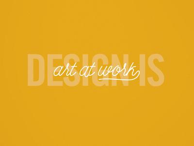 Design Is Art At Work