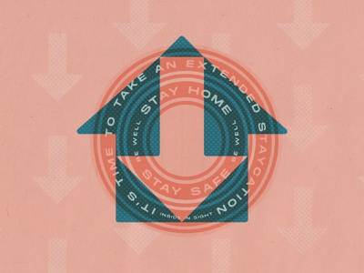 Stay Home 04 24 20 staycation psa coronavirus be well pink blue arrows circle badge stay home stay safe house multiply blends overprint minimal
