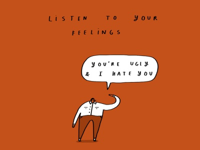 Listen to your feelings. observation art funny greetings cards humour illustration