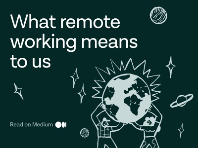 What remote working means to us - Medium Article website design read post productivity product design agency remote working illustration medium article