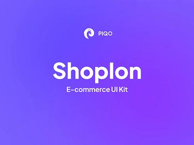 Shoplon E-commerce UI Kit 🛍 graphic design branding motion graphics motion figma uikit shop e-commerce animation logo illustration design mobile app ux ios minimal ui