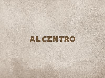 Al Centro - Brand design branding custom lettering logotype typography logo brand