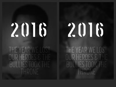 2016. The year we lost our heroes & the bullies took the throne. text muhammad ali leonard cohen 2016 rip in memoriam personal project typography visual design graphic design