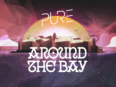 PURE Around the bay electronic music nightlife event illustration poster branding