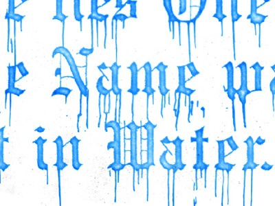 Here lies one whose name was writ in water. typography