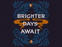 Brighter Days Await