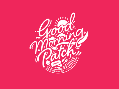 Good Morning Patch!