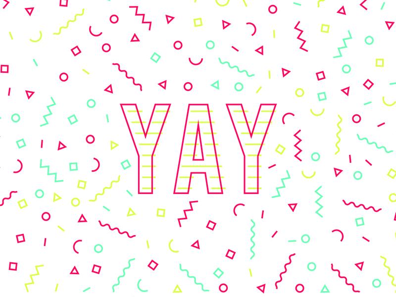 YAY to short weeks! celebrate woohoo hooray neon confetti fun joy party excited yay