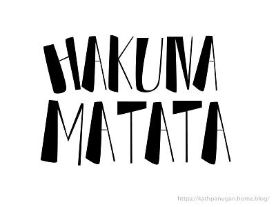 Hakuna Matata lettering art illustration calligraphy typography