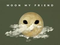 Moon My Friend