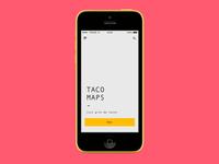 taco maps, pt. i