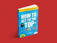 'How To Get to the Top of Google' book cover design