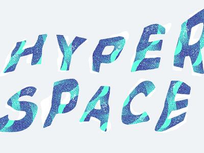 Hyperspace distort warp experimentation lettering hyperspace