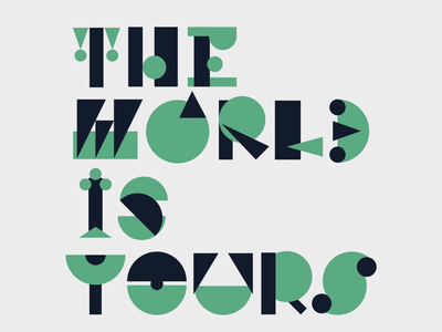 The world is yours typeface geometric font grottangeles lettering typedesign typogaphy typo type