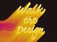 Walk the Design