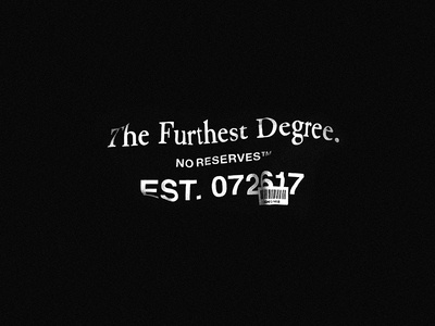 """""""THE FURTHEST DEGREE"""""""