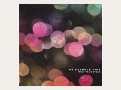 We Deserve This - Album Cover
