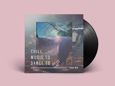 Chill Music To Dance To V.2 - Mixtape Art pink knockout junior featherweight photo vinyl mixtape album art